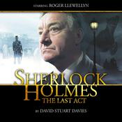 Sherlock Holmes: The Last Act by  David Stuart Davies audiobook