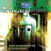 Cyberman 1.3: Conversion by  Nicholas Briggs audiobook