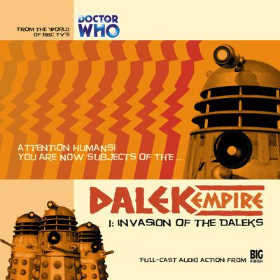 Dalek Empire 1.1: Invasion of the Daleks by Nicholas Briggs audiobook