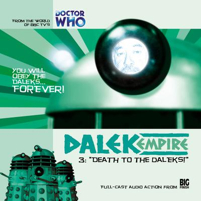 Dalek Empire 1.3: Death to the Daleks! by Nicholas Briggs audiobook
