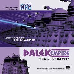 Dalek Empire 1.4: Project Infinity by Nicholas Briggs audiobook