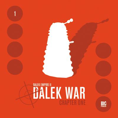 Dalek Empire 2.1: Dalek War, Chapter 1 by Nicholas Briggs audiobook