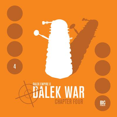 Dalek Empire 2.4: Dalek War, Chapter 4 by Nicholas Briggs audiobook