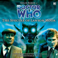 Doctor Who: The Spectre of Lanyon Moor by Nicholas Pegg audiobook