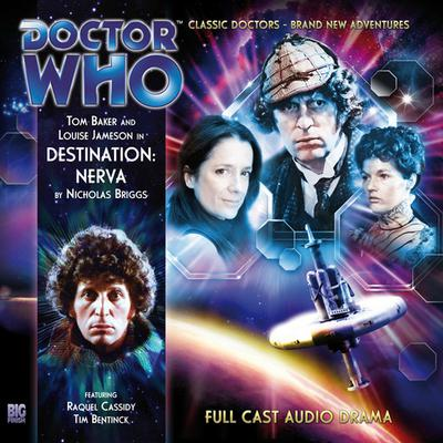 Doctor Who: The Fourth Doctor Adventures: Destination: Nerva by Nicholas Briggs audiobook