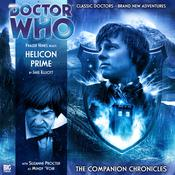 Doctor Who: The Companion Chronicles: Helicon Prime by  Jake Elliott audiobook