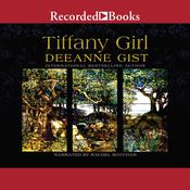 Tiffany Girl by  Deeanne Gist audiobook