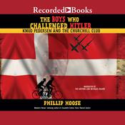 The Boys Who Challenged Hitler by  Phillip Hoose audiobook