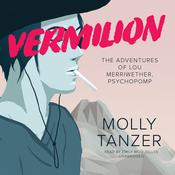 Vermilion by  Molly Tanzer audiobook