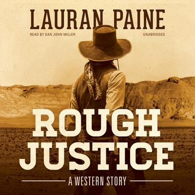 Rough Justice by Lauran Paine audiobook