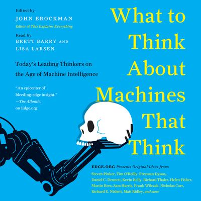 What to Think About Machines That Think by John Brockman audiobook