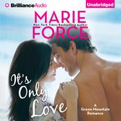 It's Only Love by  Marie Force audiobook