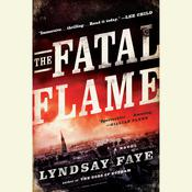 The Fatal Flame by  Lyndsay Faye audiobook