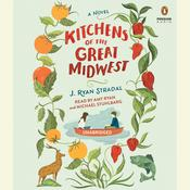 Kitchens of the Great Midwest by  J. Ryan Stradal audiobook