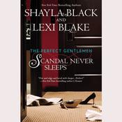 Scandal Never Sleeps by  Shayla Black audiobook