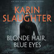 Blonde Hair, Blue Eyes by  Karin Slaughter audiobook