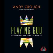 Playing God by  Andy Crouch audiobook