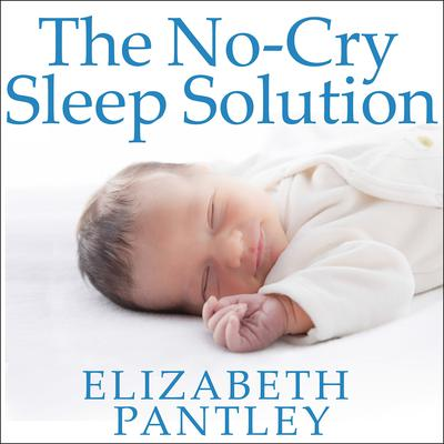 The No-Cry Sleep Solution by Elizabeth Pantley audiobook