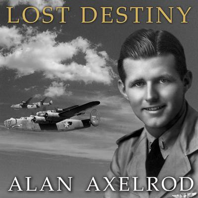 Lost Destiny by Alan Axelrod audiobook