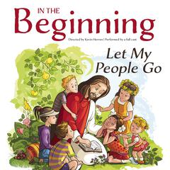 In the Beginning: Let My People Go by Kevin Herren audiobook