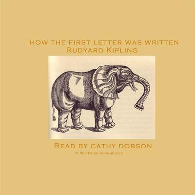 How the First Letter Was Written by Rudyard Kipling audiobook