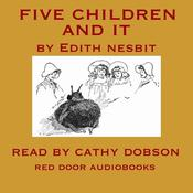 Five Children and It by  E. Nesbit audiobook