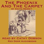 The Phoenix and the Carpet by  E. Nesbit audiobook