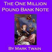 The One Million Pound Bank Note by  Mark Twain audiobook