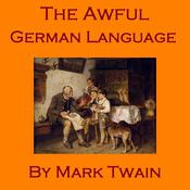 The Awful German Language by  Mark Twain audiobook