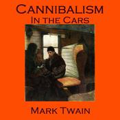 Cannibalism in the Cars by  Mark Twain audiobook