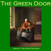 The Green Door by  Mary E. Wilkins Freeman audiobook