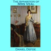 The Apparition of Mrs. Veal by  Daniel Defoe audiobook