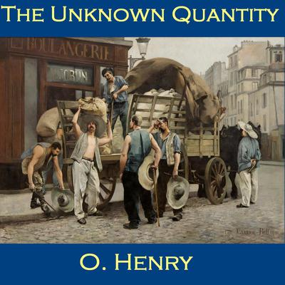 The Unknown Quantity by O. Henry audiobook