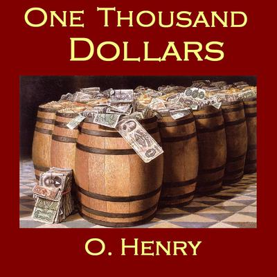 One Thousand Dollars by O. Henry audiobook