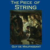 The Piece of String by  Guy de Maupassant audiobook