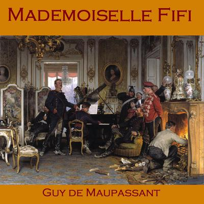 Mademoiselle Fifi by Guy de Maupassant audiobook