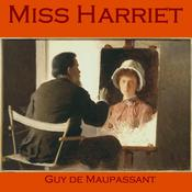 Miss Harriet by  Guy de Maupassant audiobook