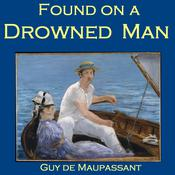 Found on a Drowned Man by  Guy de Maupassant audiobook