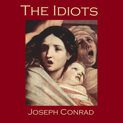 The Idiots by Joseph Conrad audiobook