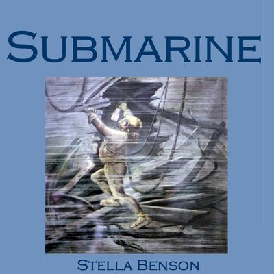 Submarine by Stella Benson audiobook