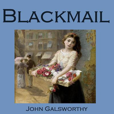 Blackmail by John Galsworthy audiobook