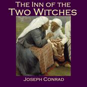 The Inn of the Two Witches by  Joseph Conrad audiobook