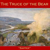 The Truce of the Bear by  H. C. McNeile audiobook