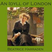 An Idyll of London by  Beatrice Harraden audiobook