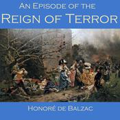An Episode of the Reign of Terror by  Honoré de Balzac audiobook