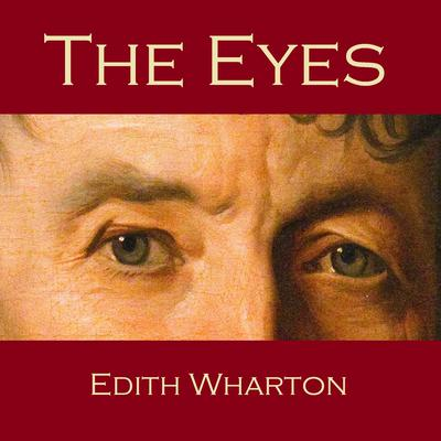 The Eyes by Edith Wharton audiobook
