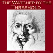 The Watcher by the Threshold by  John Buchan audiobook
