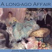 A Long-Ago Affair by  John Galsworthy audiobook