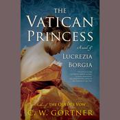 The Vatican Princess by  C. W. Gortner audiobook