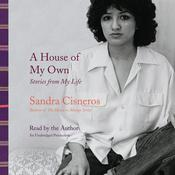 A House of My Own by  Sandra Cisneros audiobook